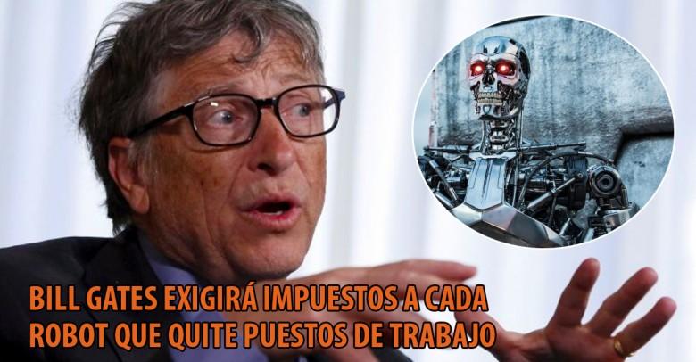 Bill Gates exigirá que los robots que quiten el trabajo a los humanos paguen impuestos