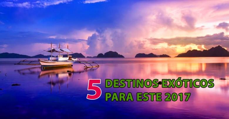 5 destinos exóticos y emergentes para conocer en 2017