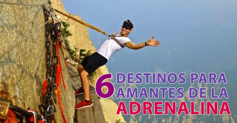 6 Destinos para los Amantes de la Adrenalina
