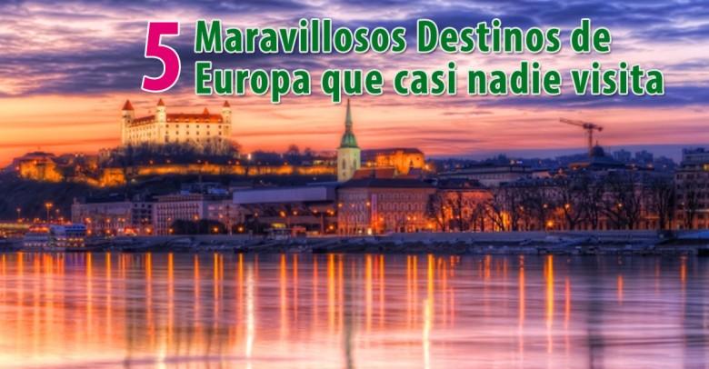 5 Maravillosos Destinos de Europa que casi nadie visita