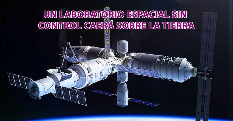 Un laboratorio espacial sin control caerá sobre la Tierra