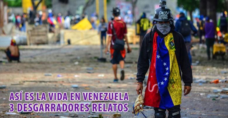 Así es la vida en Venezuela: 3 desgarradores relatos