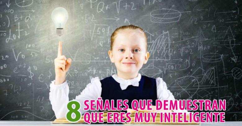 8 señales que demuestran que eres Muy Inteligente
