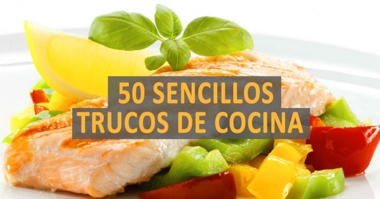 50 Sencillos trucos de cocina que harán que tu comida sea más saludable