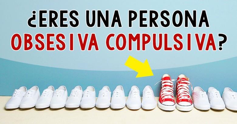 Tests: ¿Eres una Persona Obsesiva compulsiva?