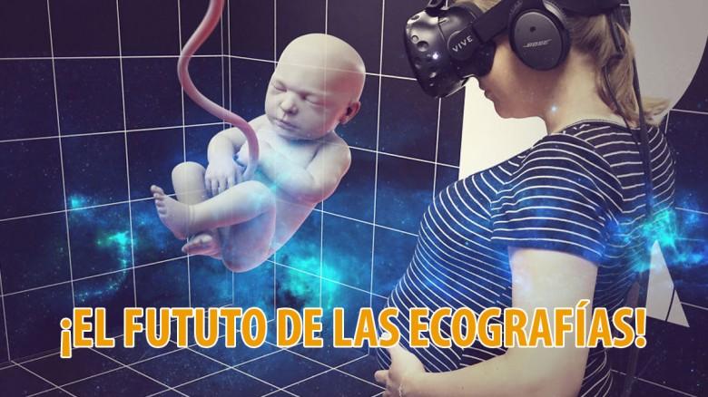 Pronto podremos ver a nuestro bebé en gestación via ¡Realidad Virtual!