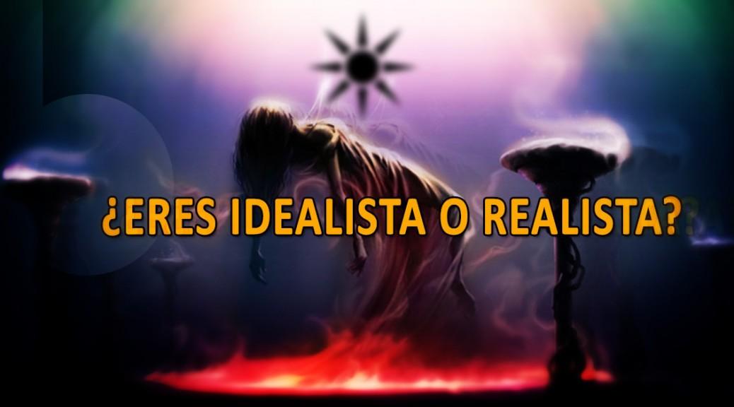 Test: ¿Eres idealista o realista?