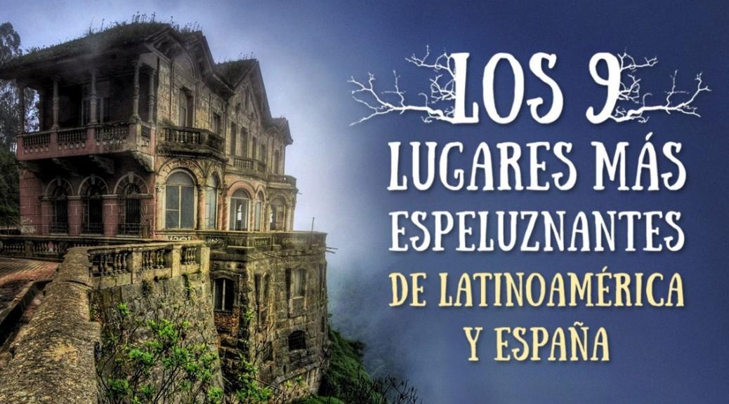 Los 9 lugares m s terror ficos de latinoam rica y espa a - Mejor sitio para vivir en espana ...