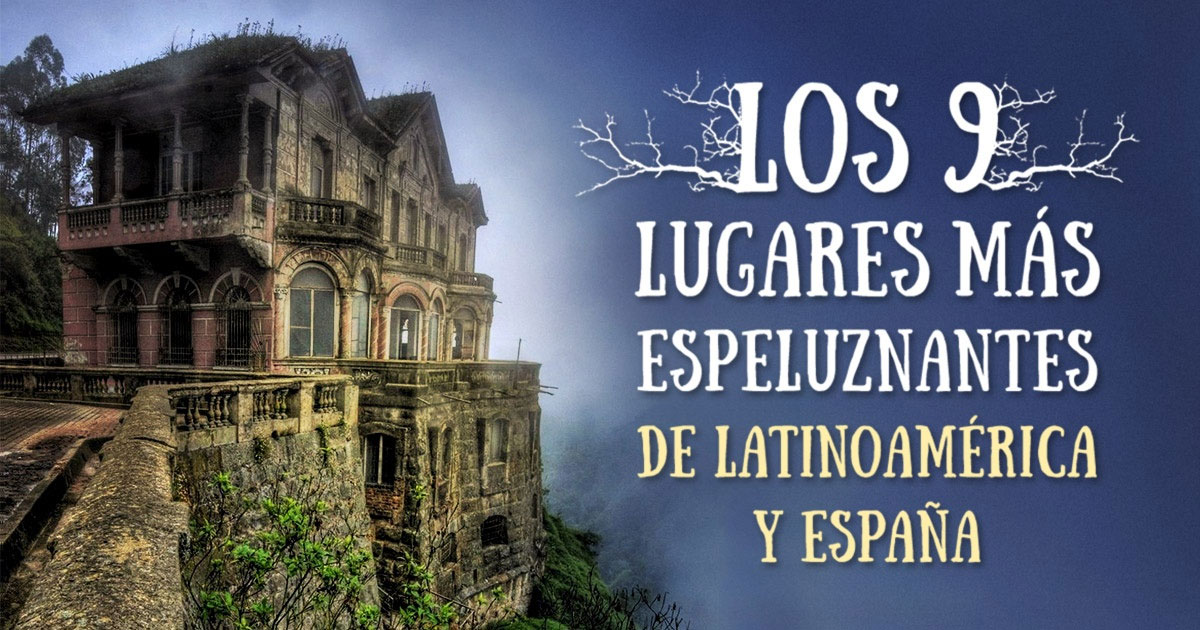 Los 9 lugares m s terror ficos de latinoam rica y espa a sonrie para vivir mejor - Mejor sitio para vivir en espana ...